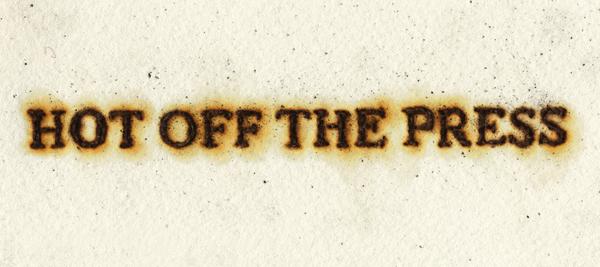 HOT-OFF-THE-PRESSES